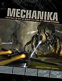Mechanika: Creating the Art of Science Fiction with Doug Chiang (1600610234) by Chiang, Doug