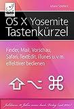 OS X Yosemite Tastenk�rzel: Finder, Mail, Safari, Vorschau, TextEdit, iTunes und vieles mehr effektiver bedienen