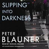Slipping into Darkness | [Peter Blauner]