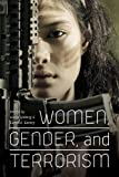 Women, Gender, and Terrorism (Studies in Security and International Affairs)