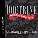 Doctrine: What Christians Should Believe | Mark Driscoll,Gerry Breshears