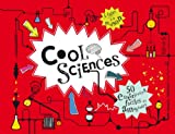 Cool sciences - 50 exp�riences faciles et amusantes !