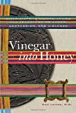 img - for Vinegar into Honey: Seven Steps to Understanding and Transforming Anger, Agression, and Violence by Ron Leifer (2008-03-25) book / textbook / text book