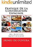 Pratique de la Conversation  Espagnol (Spanish Edition)