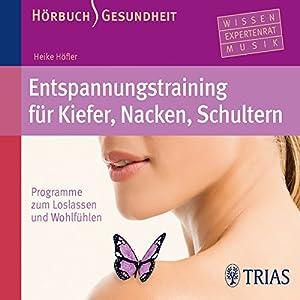 Entspannungstraining für Kiefer, Nacken, Schultern Hörbuch