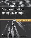 Web Animation using JavaScript: Develop & Design (Develop and Design)