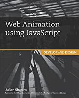 Web Animation using JavaScript: Develop & Design Front Cover