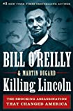 img - for Killing Lincoln: The Shocking Assassination that Changed America Forever book / textbook / text book