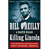 Killing Lincoln: The Shocking Assassination that Changed America Forever ~ Bill O'Reilly