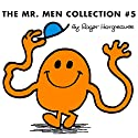The Mr. Men Collection #5: Mr. Good; Mr. Nervous; Mr. Tickle; Mr. Nobody; Mr. Fussy; Mr. Worry; Mr. Stingy; Mr. Wrong; Mr. Uppity; Mr. Muddle; Mr. Mo Audiobook by Roger Hargreaves, Adam Hargreaves Narrated by Jim Dale