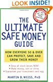 The Ultimate Safe Money Guide: How Everyone 50 and Over Can Protect, Save, and Grow Their Money