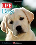 LIFE with Dogs (Life (Life Books)) [Hardcover]