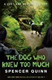 The Dog Who Knew Too Much (Chet & Bernie 4)