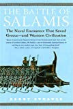 img - for The Battle of Salamis: The Naval Encounter That Saved Greece -- and Western Civilization book / textbook / text book