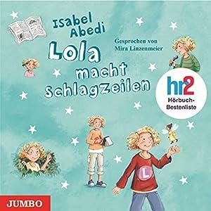 Lola macht Schlagzeilen (Lola 2) Hörbuch
