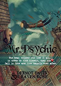 Mr. Psychic: The Bean Counter Who Lost All Only To Fall In Love And Live Happily Ever After by H. Raven Rose ebook deal