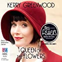 Queen of the Flowers: A Phryne Fisher Mystery (       UNABRIDGED) by Kerry Greenwood Narrated by Stephanie Daniel