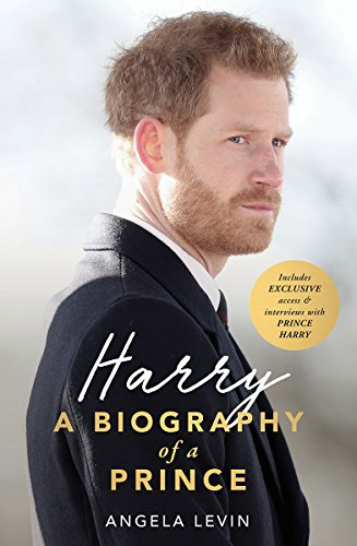 Harry: A Biography of a Prince [Levin, Angela] (Tapa Dura)