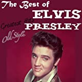 The Very Best of Elvis Presley: Greatest Hits (Lo Mejor de Elvis)