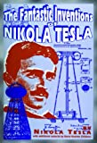 The Fantastic Inventions of Nikola Tesla (Lost Science (Adventures Unlimited Press)) (0932813194) by Tesla, Nikola