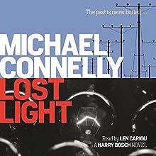 Lost Light   Livre audio Auteur(s) : Michael Connelly Narrateur(s) : Len Cariou