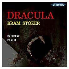 Dracula 1 | Livre audio Auteur(s) : Bram Stoker Narrateur(s) : Victor Vestia