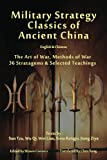 img - for Military Strategy Classics of Ancient China - English & Chinese: The Art of War, Methods of War, 36 Stratagems & Selected Teachings book / textbook / text book