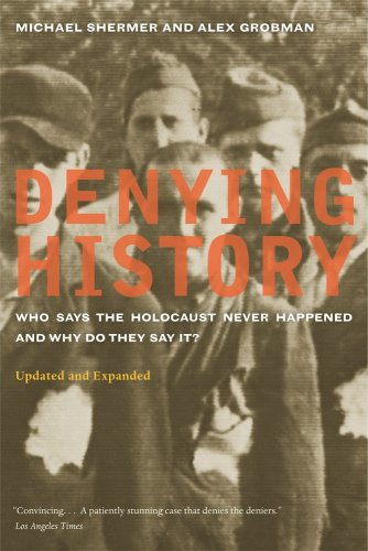 Denying History: Who Says the Holocaust Never Happened and Why Do They Say It?: Michæl Shermer, Alex Grobman, Arthur Hertzberg: 9780520260986: Amazon.com: Books