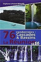 76 randonnées : cascades & bassins La Réunion