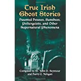 "True Irish Ghost Stories: Haunted Houses, Banshees, Poltergeists, and Other Supernatural Phenomenavon ""John Seymour"""