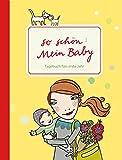 Image de So schön: Mein Baby. Tagebuch fürs erste Jahr
