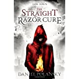 Low Town: The Straight Razor Cure (Low Town 1)by Daniel Polansky