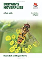 Britain's Hoverflies: A Field Guide, Revised and Updated Second edition (WILDGuides)