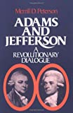 Adams and Jefferson: A Revolutionary Dialogue (A Galaxy Book ; 533)