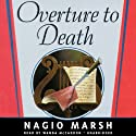 Overture to Death: A Roderick Alleyn Mystery (       UNABRIDGED) by Ngaio Marsh Narrated by Wanda McCaddon