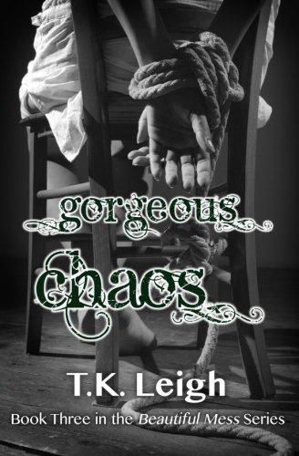 Gorgeous Chaos (Beautiful Mess) (Volume 3) PDF