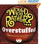 Would You Rather... ? Overstuffed: Ov...