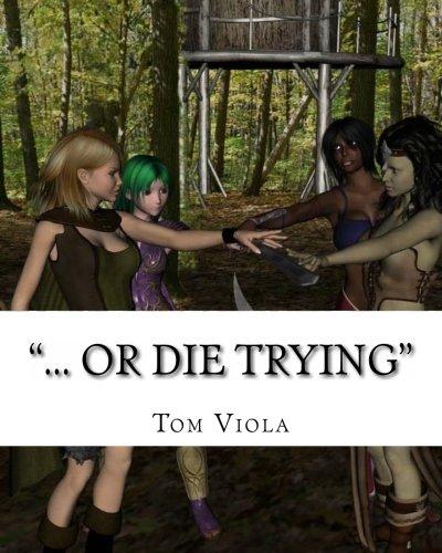 ... Or Die Trying [Viola, Tom] (Tapa Blanda)