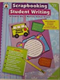 img - for Scrapbooking Student Writing - A Creative Way To Motivate Student Writers (grades 3-5) book / textbook / text book