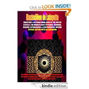 SPECIAL EDITION WITH AN ADDENDUM. Volume 1: DIRECTORY & INTERNATIONAL RANK OF THE UNITED STATES & THE WORLD'S BEST PSYCHICS, MEDIUMS, HEALERS, ASTROLOGERS ... LIGHTWORKERS (Best lightworkers of our time)