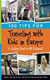 img - for 100 Tips for Traveling with Kids in Europe book / textbook / text book