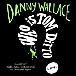 Who Is Tom Ditto | Danny Wallace