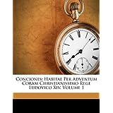 Conciones: Habitae Per Adventum Coram Christiani Imo Rege Ludovico XIV, Volume 1