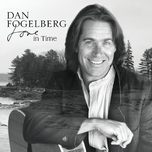 Dan Fogelberg - Love in Time - Zortam Music