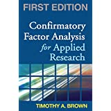 Confirmatory Factor Analysis for Applied Research (Methodology in the Social Sciences) ~ Timothy A. Brown