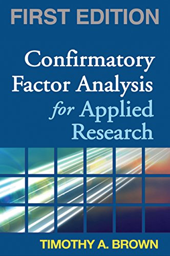 Confirmatory Factor Analysis for Applied Research...