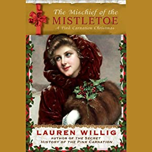 The Mischief of the Mistletoe: A Pink Carnation Christmas | [Lauren Willig]