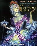echange, troc Pierre Joubert, Maria Deubergue - Le costume civil