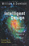 Intelligent Design: The Bridge Between Science and Theology (0830815813) by William A. Dembski