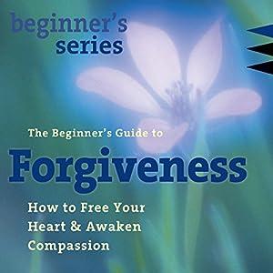 The Beginner's Guide to Forgiveness Speech